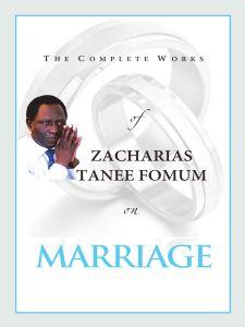 The Complete Works of Zacharias Tanee Fomum on Marriage