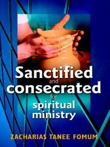 Sanctified And Consecrated For Spiritual Ministry